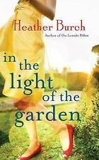 In the Light of the Garden : A Novel by Heather Burch (2017, CD, Unabridged)