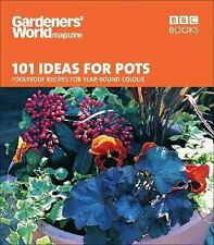 101 Ideas for Pots: Foolproof Recipes for Year-Round Colour (Gardeners World 101