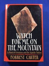 WATCH FOR ME ON THE MOUNTAIN - FIRST EDITION REVIEW COPY BY FORREST CARTER