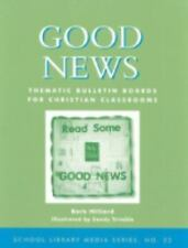 Good News: Thematic Bulletin Boards for Christian Classrooms (School Library Med