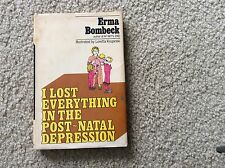 ERMA BOMBECK I LOST EVERYTHING IN POST NATAL DEPRESSION  1973
