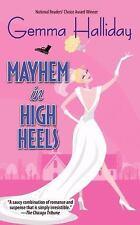 Mayhem in High Heels Halliday, Gemma Mass Market Paperback