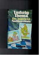 Ludwig Thoma - Der Jagerloisl Nachbarsleute Jozef Filsers Briefwexel