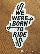 Born To Ride Camelbak Sticker Aufkleber Run Climb MTB Klettern Outdoor (A128)
