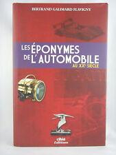 LES EPONYMES DE L'AUTOMOBILE AU XXe SIECLE -  PAR BERNARD GALIMARD FLAVIGNY