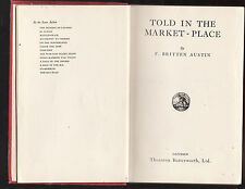F. BRITTEN AUSTIN - TOLD IN THE MARKET PLACE  signed first edition 1935