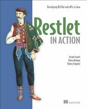 Restlet in Action : Developing RESTful web APIs in Java by Thierry Templier,...