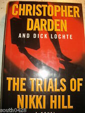 The Trials of Nikki Hill by Dick Lochte and Christopher A. Darden (1999,...