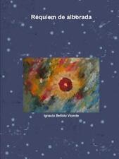 Requiem de Alborada by Ignacio Bellido Vicente (2015, Paperback)