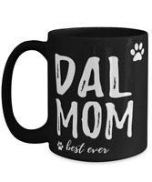 Dal Mom Coffee Mug Funny Gift for Dog Mom