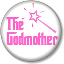 """The GODMOTHER 1"""" Pin Button Badge Christening Baptism Fairy Wand Godfather (2)"""