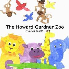 The Howard Gardner Zoo by Alexis Keable (2015, Paperback)