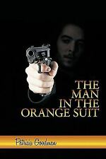The Man in the Orange Suit : A Wayne Hemmerson Story by Patricia Goodman...