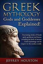 Greek Mythology, Gods and Goddesses Explained! : Fascinating Stories of Greek...