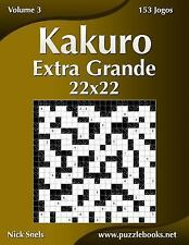Kakuro: Kakuro Extra Grande 22x22 - Volume 3 - 153 Jogos by Nick Snels (2015,...