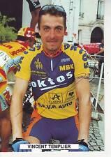 CYCLISME carte cycliste VINCENT TEMPLIER  équipe OKTOS MBK signée