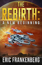 The Rebirth: A New Beginning Eric Frankenberg signed copy first edition