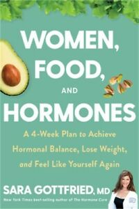Women, Food, and Hormones: A 4-Week Plan to Achieve Hormonal Balance, Lose Weigh