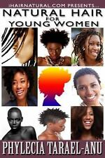 Natural Hair for Young Women : A Step-By-step Guide to Natural Hair for Black...