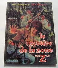 """BOB MORANE - LE MYSTERE DE LA ZONE """"Z"""" - VERNES/ FORTON"""