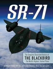 SR-71, THE ILLUSTRATED HISTORY 1st. ed. 2013 NEW
