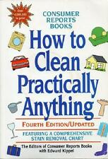 HOW TO CLEAN PRACTICALLY EVERYTHING ~ 4th EDITION/UPDATED ~ CONSUMER REPORTS BK