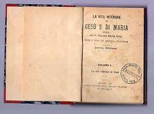 la vita interiore di gesu' e di maria - volume I* 1915