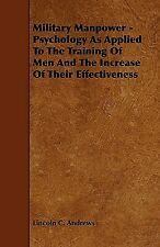 Military Manpower - Psychology as Applied to the Training of Men and the In...