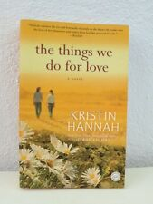 THE THINGS WE DO FOR LOVE (KRISTIN HANNAH)