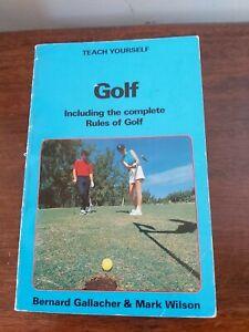 Teach Yourself Golf By Bernard Gallacher & Mark Wilson. llust Paperback. 1988.