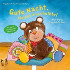Mein erstes Streichel-Fühlbuch. Gute Nacht, kleiner Kuschelbär! von Katja Richert (2016, Gebundene Ausgabe)
