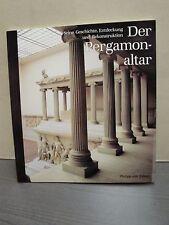 Der Pergamonaltar Seine Geschichte, Entdeckung und Rekonstruktion