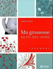 MA GROSSESSE AU FIL DES JOURS : AGENDA - ISABELLE DAVID