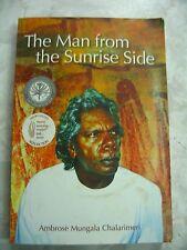 The Man From the Sunrise Side Ambrose Mungala Chalarimeri Signed pb 2009 B44