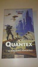 Ludovic Albar - Quantex, tome 1 : Le Songe des immortels - Mnémos