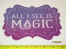 """All I See Is MAGIC, Magnet 7"""" x 5"""" -  Car Magnet For Magicians Clowns & Dreamers"""