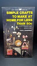 Simple Crafts to Make at Home for Less Than $0.50: Karyl Zinderman. 1968. E-99