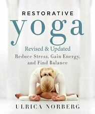 Restorative Yoga: Reduce Stress, Gain Energy, and Find Balance (Paperback or Sof
