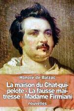 La Maison du Chat-Qui-pelote - la Fausse Maîtresse - Madame Firmiani by...