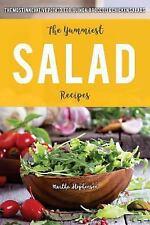 The Yummiest Salad Recipes : The Most Innovative Potato, Egg, Quinoa,...