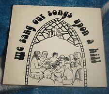 SAINT EDMUND'S FOLK CHOIR WE SANG OUR SONGS UPON A HILL UK LP MAP TMC LP 009