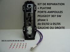 KIT REPARATION CONNECTEUR/PLATINE PORTE AMPOULES PEUGEOT 307 SW 1 GAUCHE DROITE