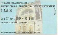 RARE / TICKET BILLET DE CONCERT - I MUVRINI : LIVE A LILLE ( FRANCE ) 2002