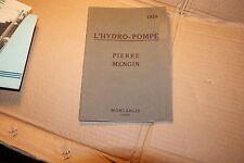 Catalogue l hydro- POMPES pierremengin  1929 Illustrations