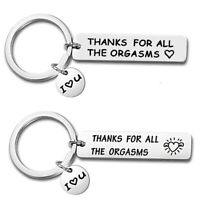 Thank for All The Orgasms I Love You Key Ring Couple Keychain Jewelry GiftsL U_X