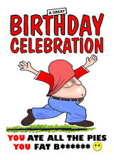 FOOTBALL FANS YOU ATE ALL THE PIES RUDE FUNNY BIRTHDAY CARD FREE POST 1ST CLASS