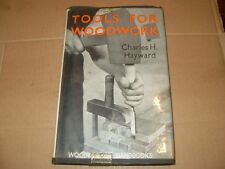Tools For Woodwork By Charles H Hayward 1955 - As Photo's