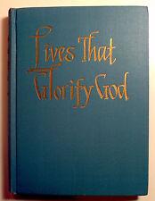 Lundquist, Amos - Lives That Glorify God - 1955 - 1st/HC/Near Fine - wonderful!