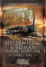 Hellenistic and Roman Naval Warfare 336BC - 31BC by John D. Grainger...