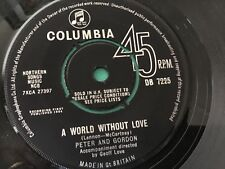 PETER AND GORDON . A WORLD WITHOUT LOVE . ( LENNON McCARTNEY ) U.K. No.1